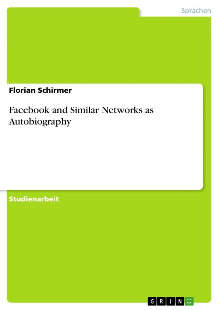 Facebook and Similar Networks as Autobiography ...