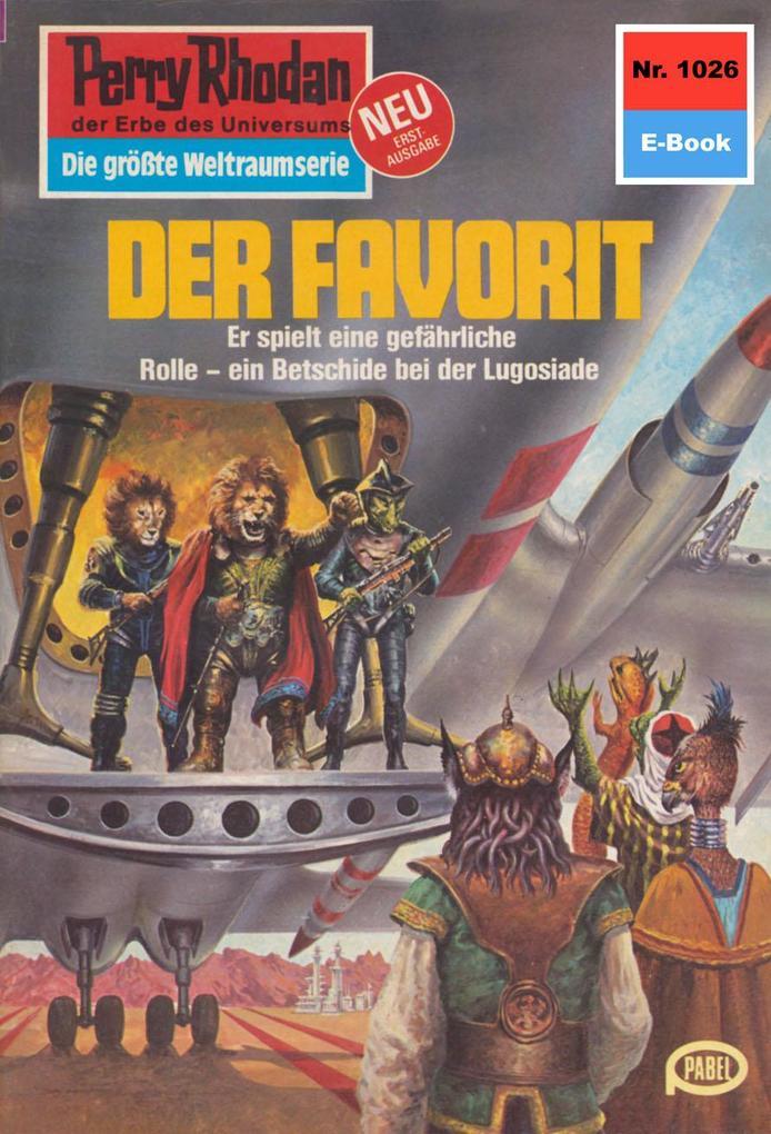 Perry Rhodan 1026: Der Favorit (Heftroman) als ...