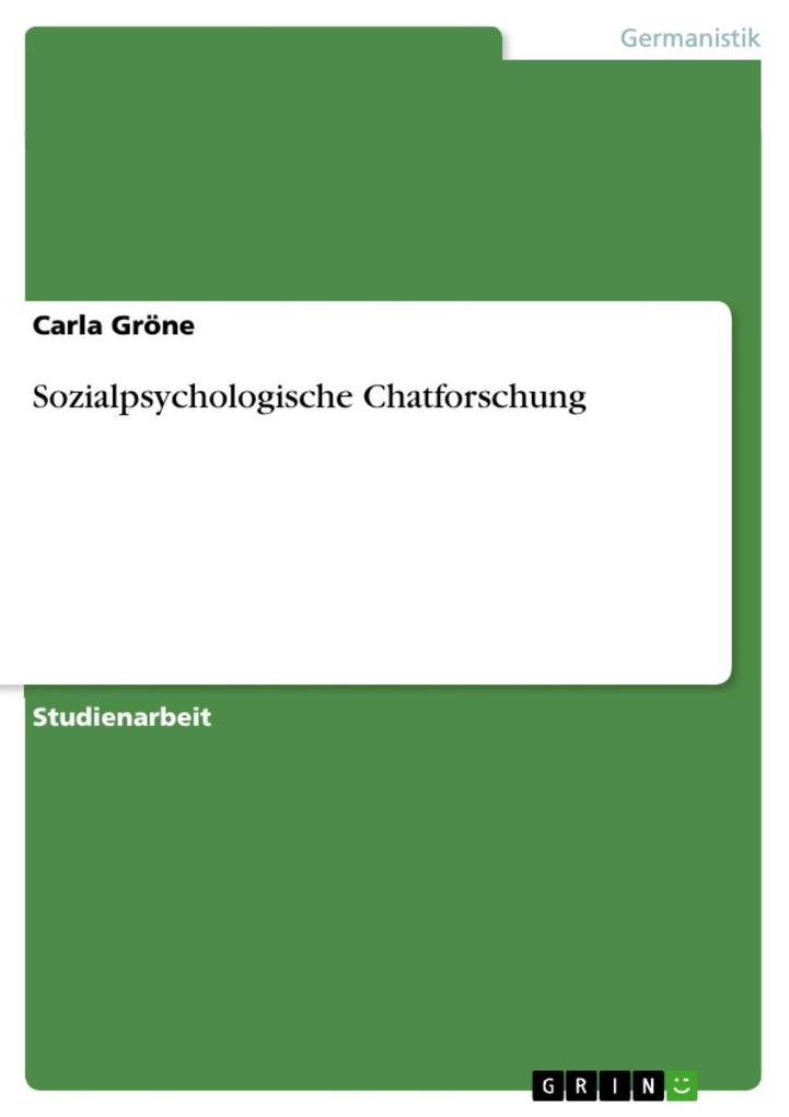 Sozialpsychologische Chatforschung als eBook Download von Carla Gröne - Carla Gröne