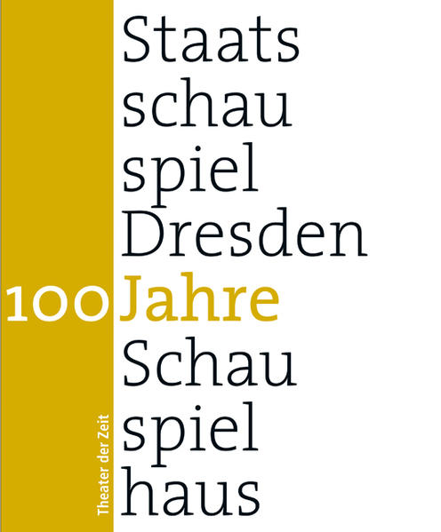 100 Jahre Staatsschauspiel Dresden als Buch von...