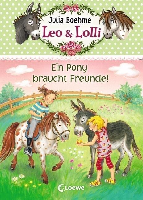 Leo & Lolli 01. Ein Pony braucht Freunde! als B...