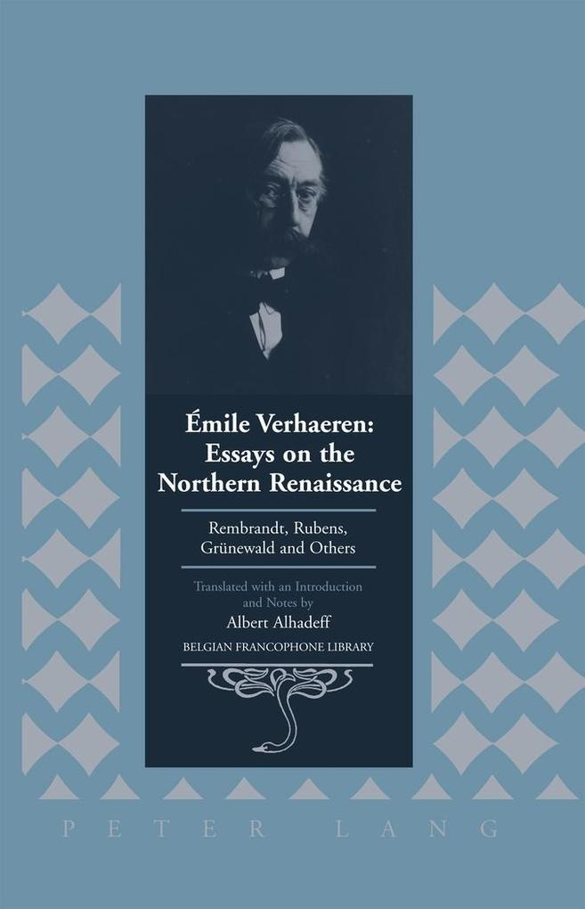 Émile Verhaeren: Essays on the Northern Renaiss...