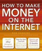 How to Make Money on the Internet Made Easy