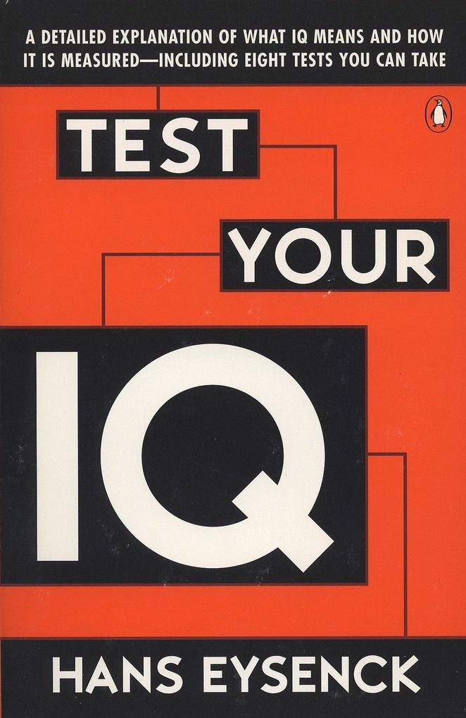 Test Your IQ: A Detailed Explanation of What IQ Means and How It Is Measured -- Including Eight Tests You Can Take als Taschenbuch