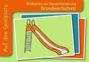 Bildkarten zur Sprachförderung: Grundwortschatz. Auf dem Spielplatz