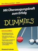 Mit Überzeugungskraft zum Erfolg für Dummies