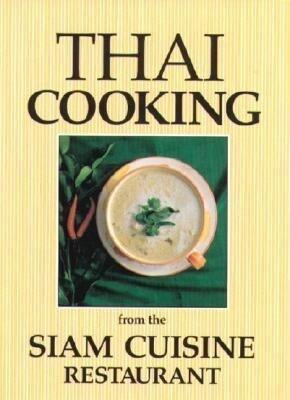 Thai Cooking: From the Siam Cuisine Restaurant als Taschenbuch