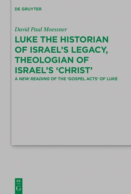 Luke the Historian of Israel´s Legacy, Theologi...