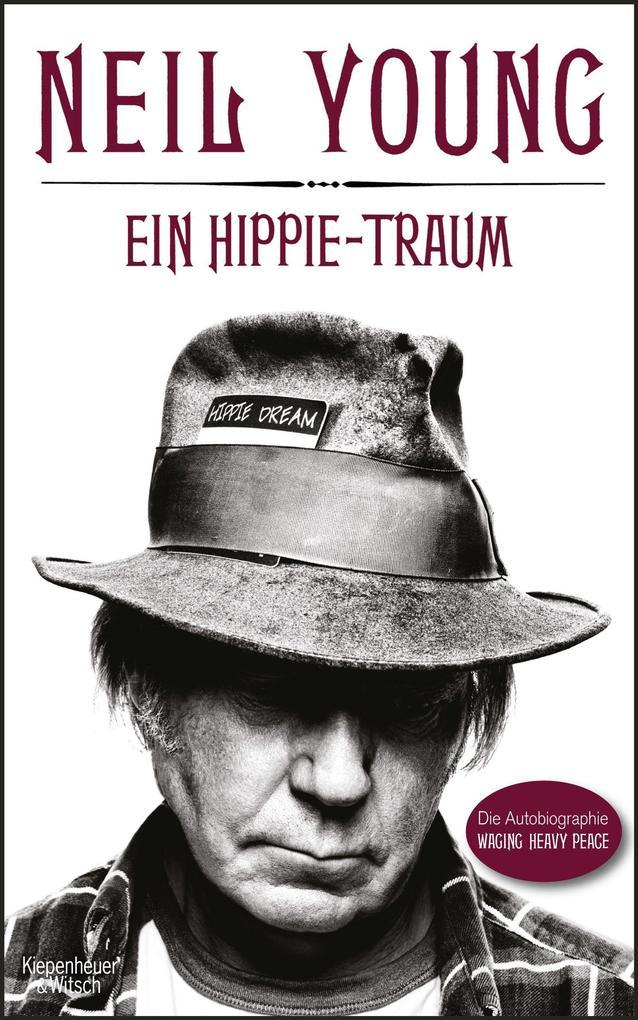 Ein Hippie-Traum als Buch von Neil Young