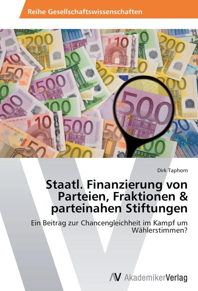 Staatl. Finanzierung von Parteien, Fraktionen &...
