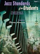Jazz Standards for Students, Bk 1: 8 Graded Selections for Late Elementary Pianists