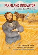 Farmland Innovator: A Story about Cyrus McCormick