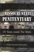 "The Missouri State Penitentiary: 170 Years Inside ""The Walls"""