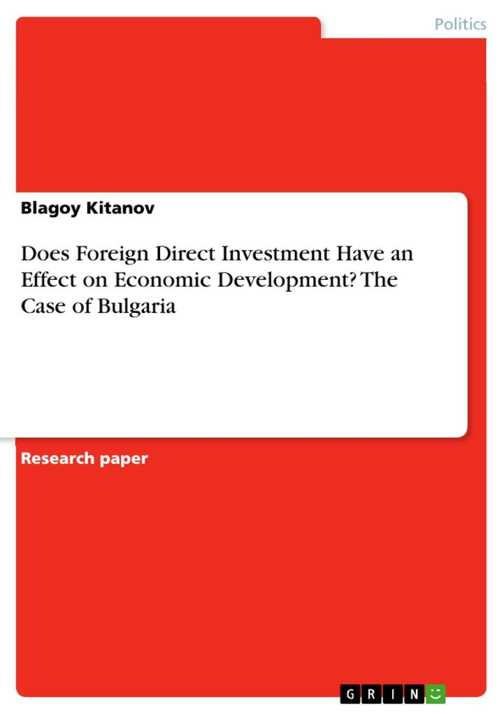 Does Foreign Direct Investment Have an Effect on Economic Development? The Case of Bulgaria als eBook Download von Blagoy Kitanov - Blagoy Kitanov