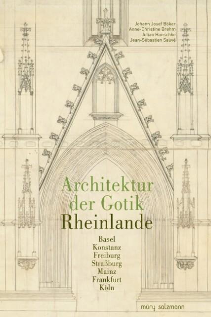 Architektur der Gotik als Buch von Johann Josef...
