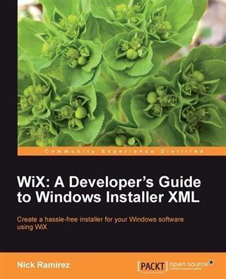 WiX: A Developer´s Guide to Windows Installer X...