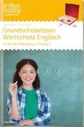 LÜK. Grundschulwissen Englisch - Für den Übergang in Klasse 5