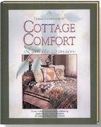 Thimbleberries Cottage Comfort: Country-Cottage Style Decorating, Entertaining, Gardening, and Quilting Inspirations for Creating All the Comforts of