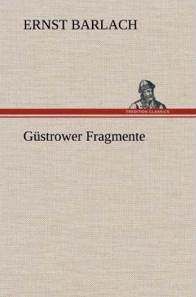 Güstrower Fragmente als Buch von Ernst Barlach