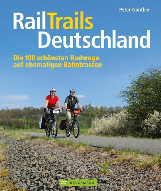 RailTrails Deutschland als Buch von Peter Günther