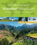 Das Bruckmann WanderReiseBuch