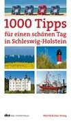 1000 Tipps für einen schönen Tag in Schleswig-Holstein
