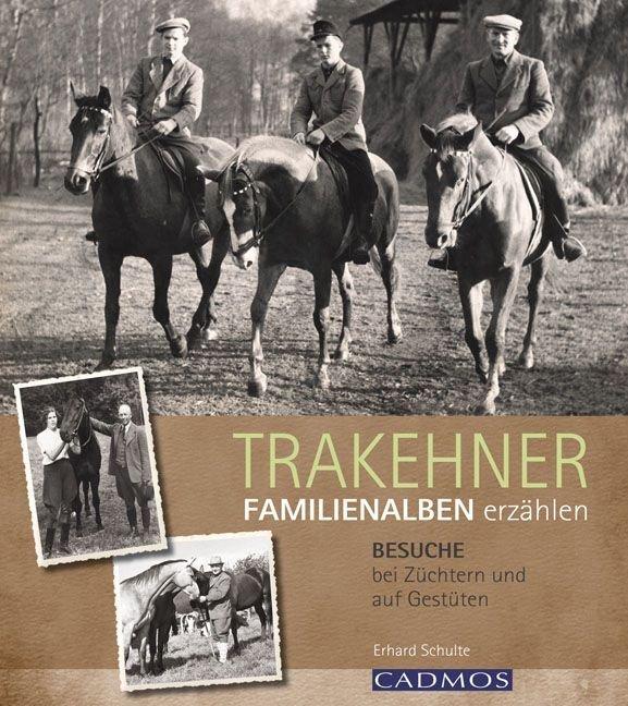 Trakehner- Familienalben erzählen als Buch von ...