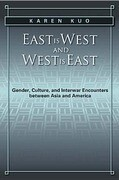 East Is West and West Is East: Gender, Culture, and Interwar Encounters Between Asia and America