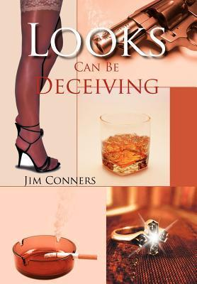 Looks Can Be Deceiving als Buch von Jim Conners