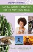 Natural Wellness Strategies for the Menstrual Years