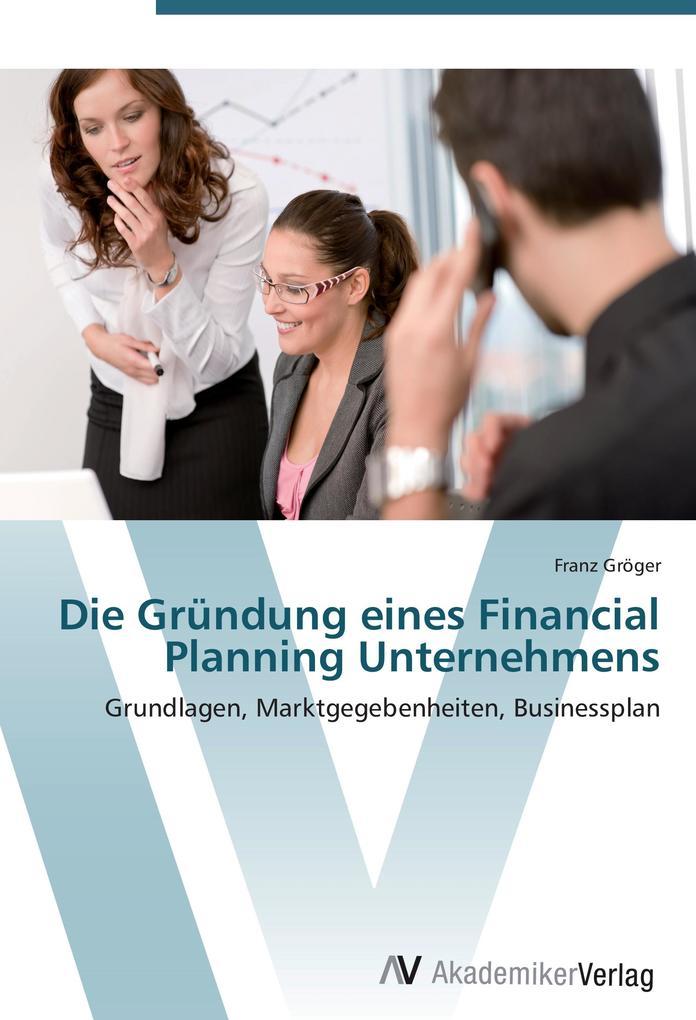 Die Gründung eines Financial Planning Unternehm...