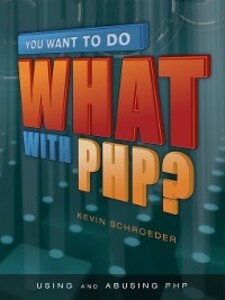 You Want to Do What with PHP? als eBook Downloa...