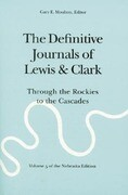 The Definitive Journals of Lewis and Clark, Vol 5: Through the Rockies to the Cascades