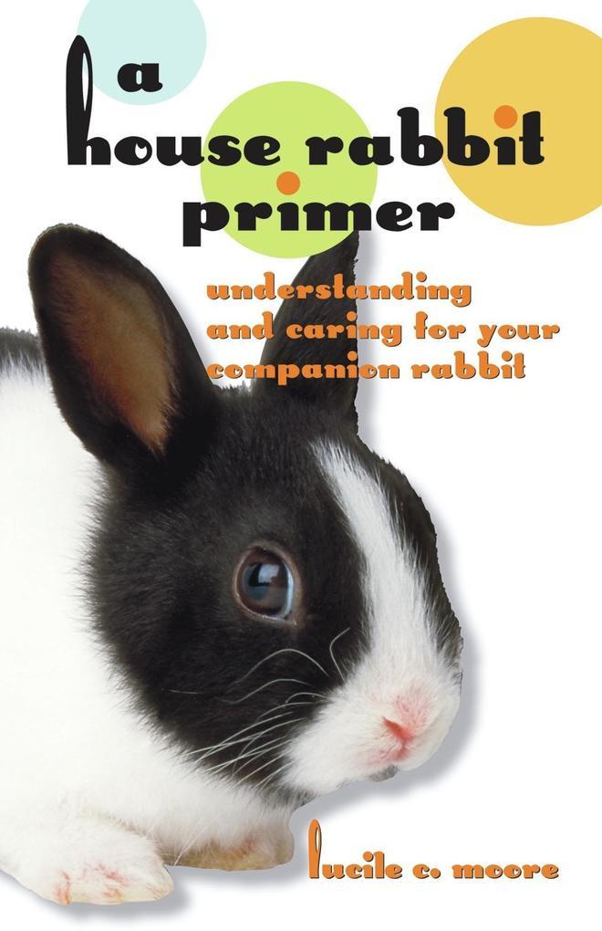 A House Rabbit Primer als eBook Download von Lu...