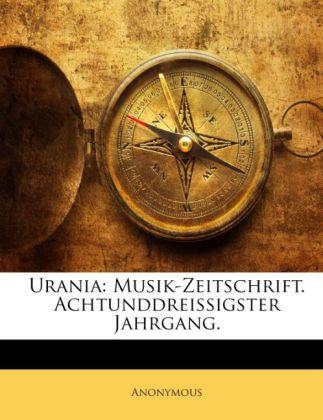 Urania: Musik-Zeitschrift Für Orgelbau, Orgel- ...