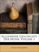 Allgemeine Geschichte Der Musik, Volume 1 als T...