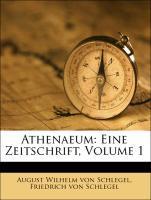 Athenaeum: Eine Zeitschrift, Volume 1 als Tasch...