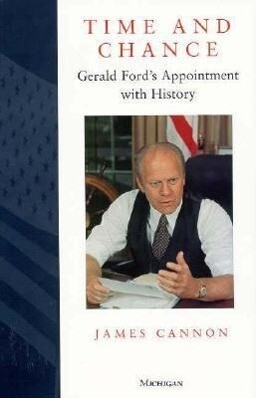 Time and Chance: Gerald Ford's Appointment with History als Taschenbuch