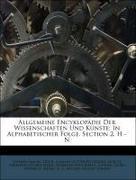 Allgemeine Encyklopädie Der Wissenschaften Und Künste: In Alphabetischer Folge. Section 2, H - N