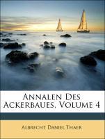 Annalen Des Ackerbaues, Volume 4 als Taschenbuc...