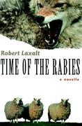 Time of the Rabies: A Novella