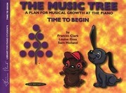 The Music Tree Student's Book: Time to Begin -- A Plan for Musical Growth at the Piano