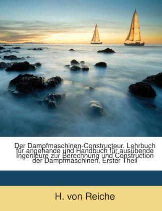 Der Dampfmaschinen-constructeur: Lehrbuch Für A...