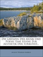 Die Grenzen Der Musik Und Poesie: Eine Studie Z...