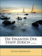 Die Finanzen Der Stadt Zürich ......