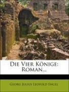 Die Vier Könige: Roman...