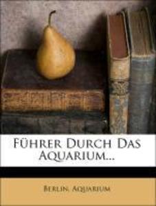 Führer Durch Das Aquarium... als Taschenbuch vo...