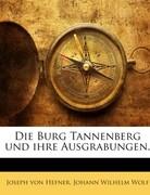 Die Burg Tannenberg Und Ihre Ausgrabungen...