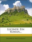 Lucinde: Ein Roman...