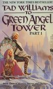 To Green Angel Tower: Book Three of Memory, Sorrow, and Thorn (Part 1)